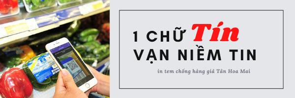 1 chữ tín vạn niềm tin - in tem chống giả Tân Hoa Mai